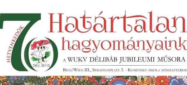 Határtalan hagyományaink – A 70 éves Délibáb jubileumi gálaestje  Traditionen ohne Grenzen – 70-Jähriger Jubiläumsgala des WUKV Délibáb